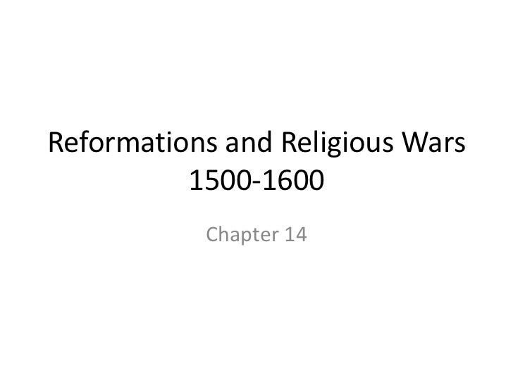 Reformations and Religious Wars1500-1600<br />Chapter 14<br />
