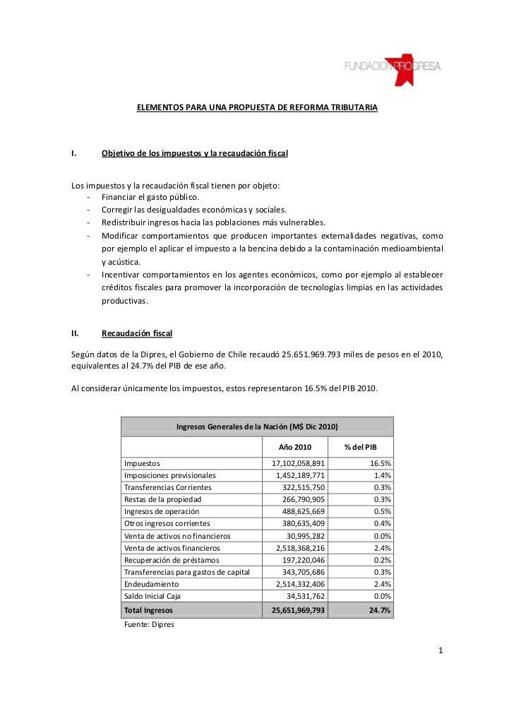 ELEMENTOS PARA UNA PROPUESTA DE REFORMA TRIBUTARIAI.     Objetivo de los impuestos y la recaudación fiscalLos impuestos y ...