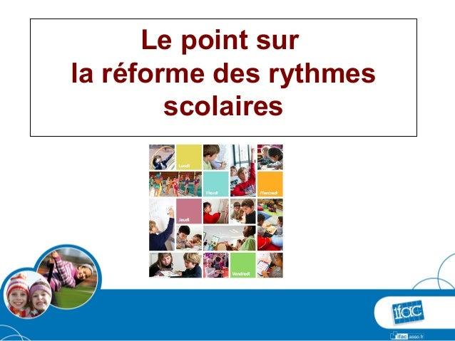 Le point surla réforme des rythmes        scolaires