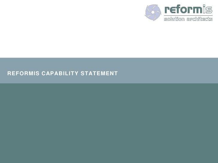 REFORMIS CAPABILITY STATEMENT