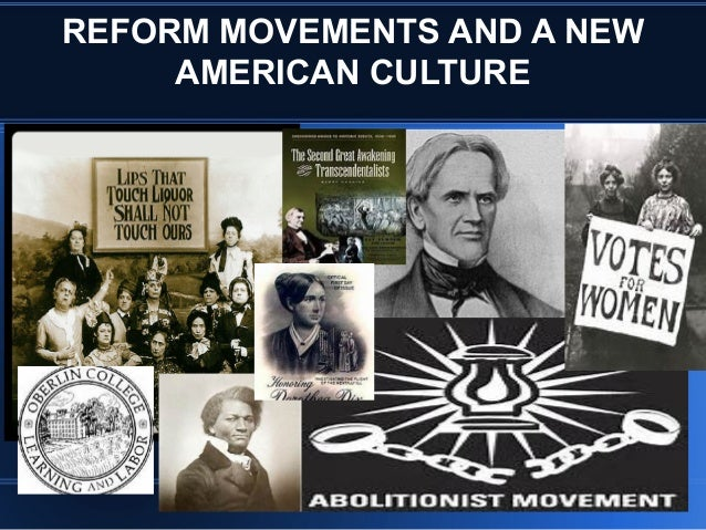 REFORM MOVEMENTS AND A NEW AMERICAN CULTURE