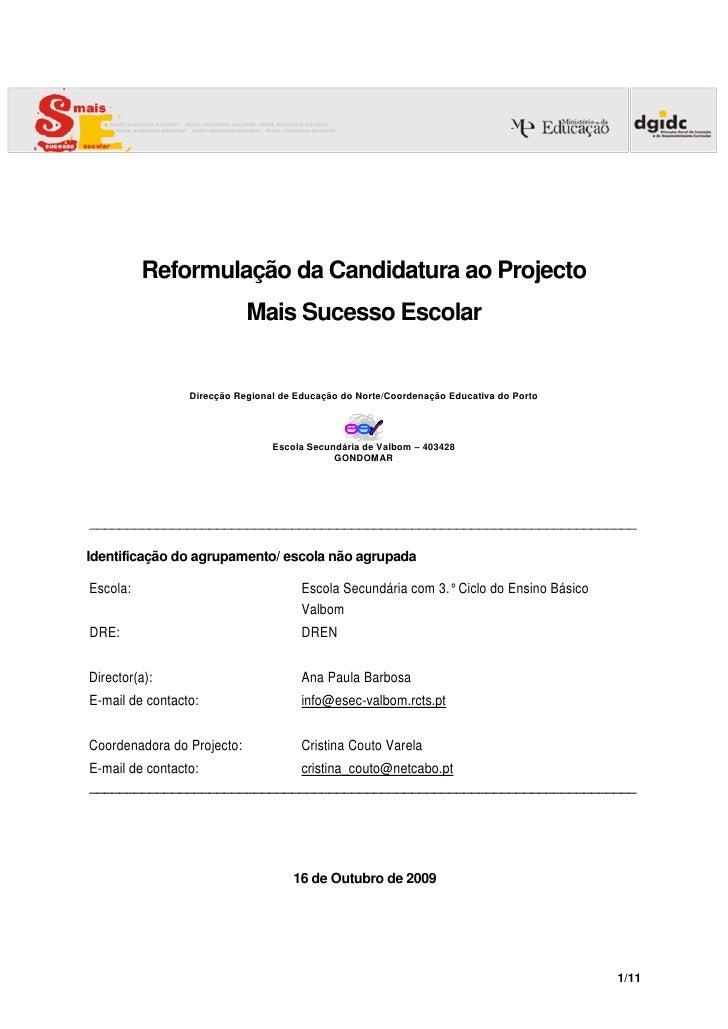 Reformulação da Candidatura ao Projecto                             Mais Sucesso Escolar                    Direcção Regio...