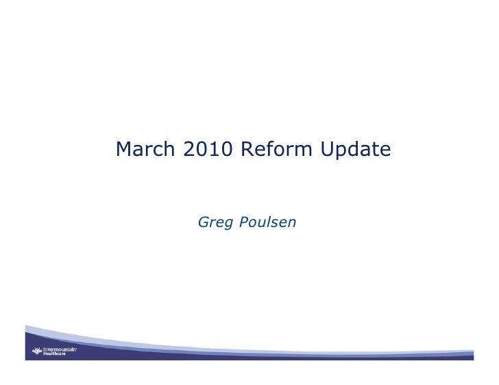 March 2010 Reform Update          Greg Poulsen