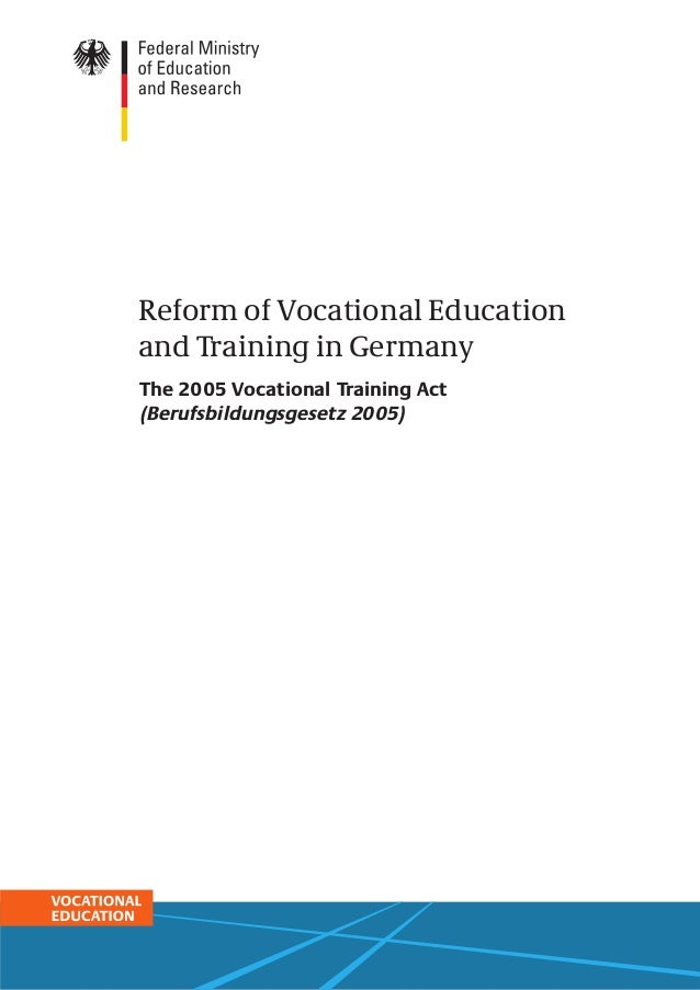 Reform of Vocational Education and Training in Germany The 2005 Vocational Training Act (Berufsbildungsgesetz 2005)