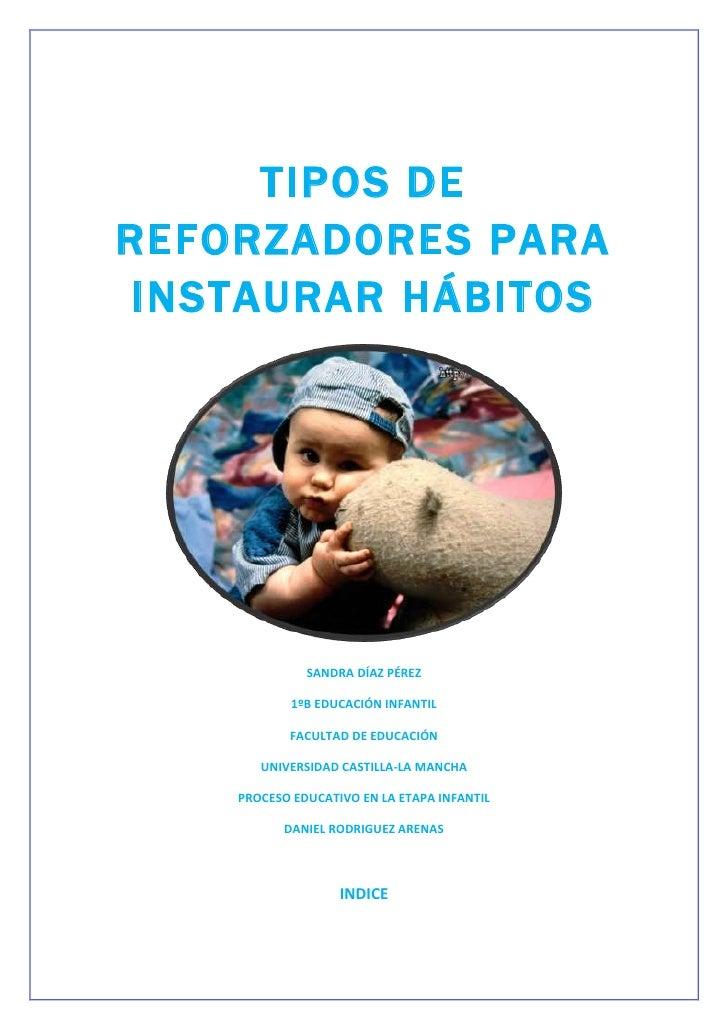 TIPOS DEREFORZADORES PARA INSTAURAR HÁBITOS              SANDRA DÍAZ PÉREZ            1ºB EDUCACIÓN INFANTIL           FAC...