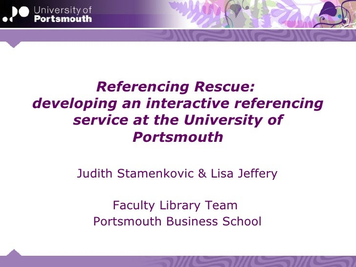 Referencing Rescue: developing an interactive referencing      service at the University of              Portsmouth       ...