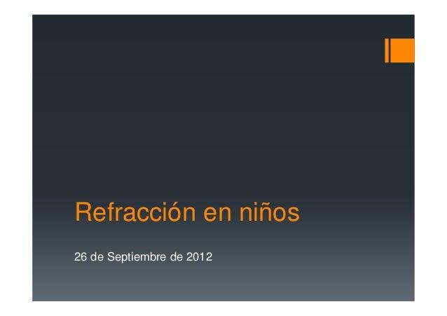 Refracción en niños26 de Septiembre de 2012