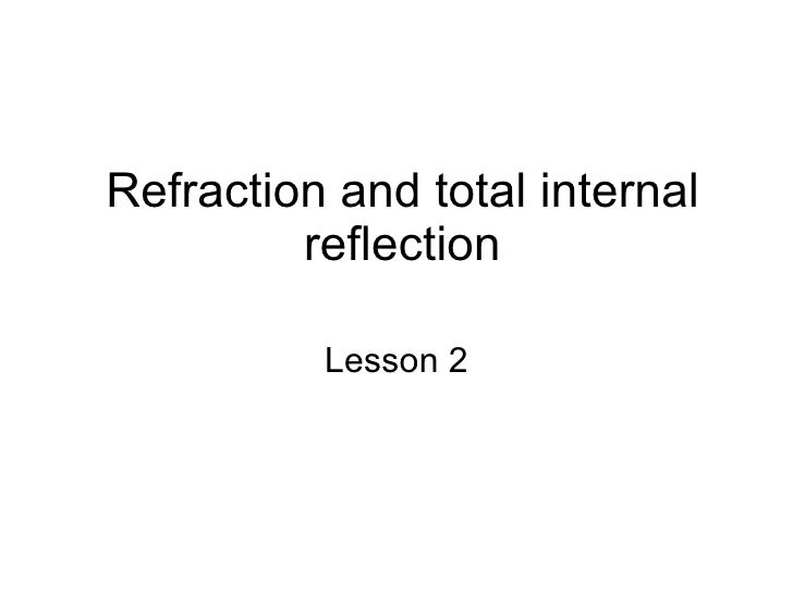 Refraction And Total Internal Reflection Internet