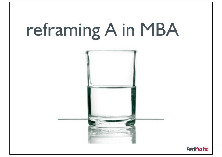reframing A in MBA
