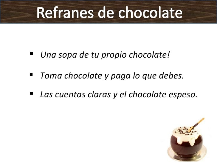 Refranes chocolate