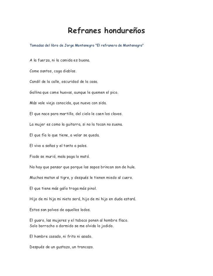 """Refranes hondureñosTomadas del libro de Jorge Montenegro """"El refranero de Montenegro""""A la fuerza, ni la comida es buena.Co..."""