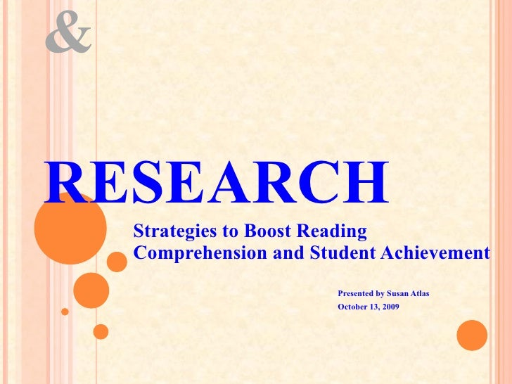REFERENCE   &   RESEARCH Strategies to Boost Reading Comprehension and Student Achievement  Presented by Susan Atlas Octob...