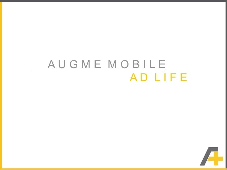 AUGME MOBILE         AD LIFE