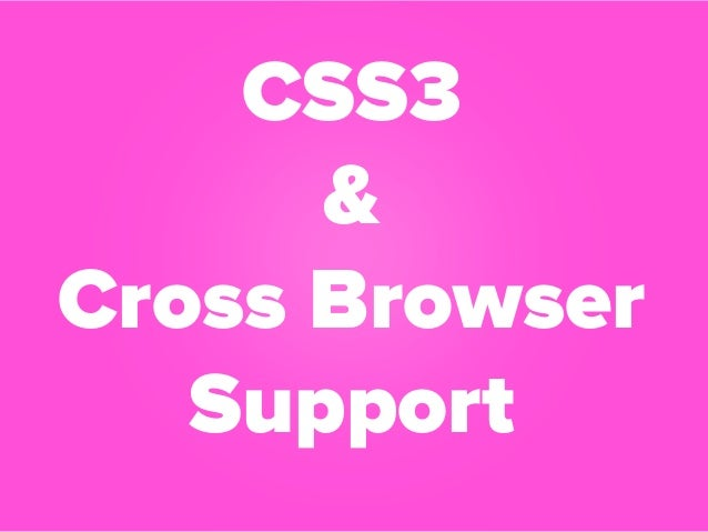 CSS3 and Crossbrowser Support