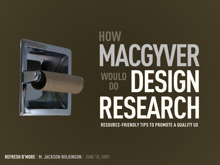 How MacGyver Would Do Design Research