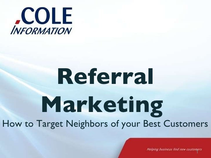 Referral Marketing  How to Target Neighbors of your Best Customers
