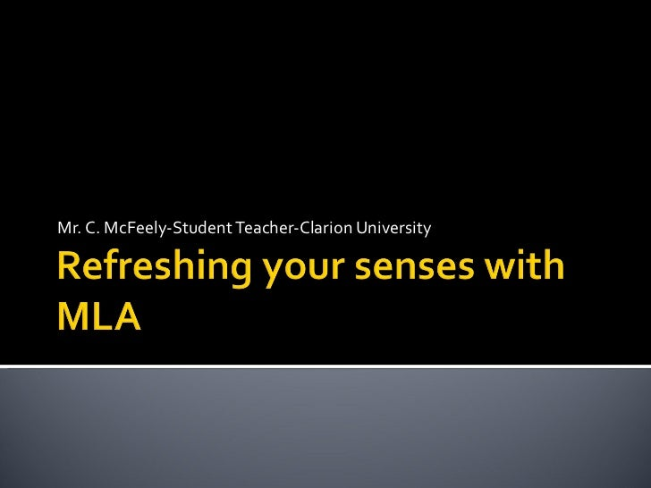 Refreshing your senses with mla