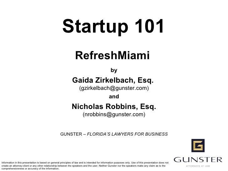 Startup 101 RefreshMiami  by Gaida Zirkelbach, Esq.  (gzirkelbach@gunster.com) and Nicholas Robbins, Esq. (nrobbins@gunste...