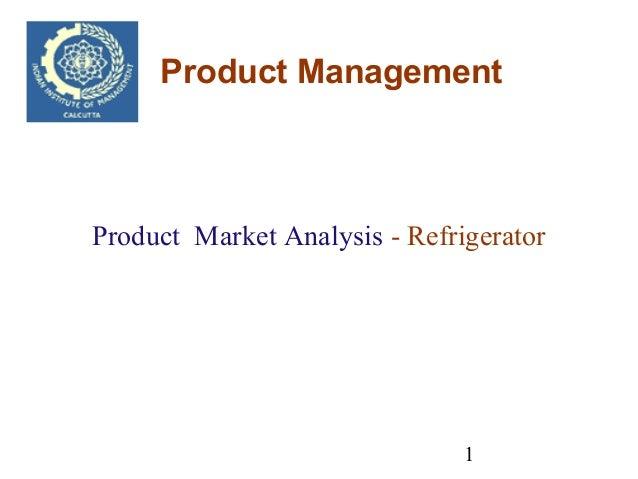 1 Product Management Product Market Analysis - Refrigerator