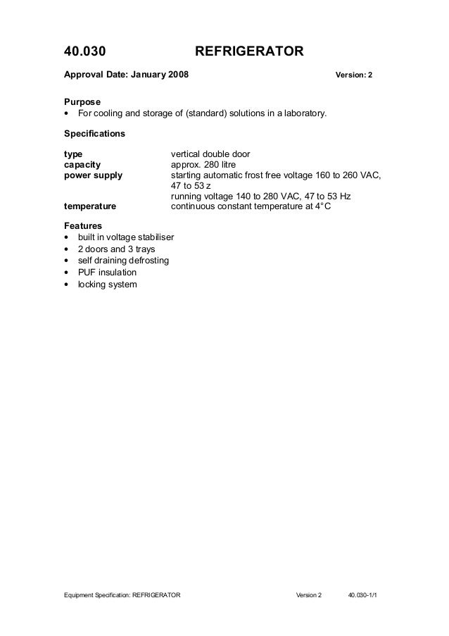 40.030 REFRIGERATOR Approval Date: January 2008 Version: 2 Purpose • For cooling and storage of (standard) solutions in a ...