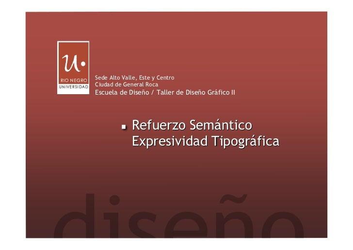 Sede Alto Valle, Este y CentroCiudad de General RocaEscuela de Diseño / Taller de Diseño Gráfico II             Refuerzo S...