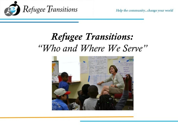 """Refugee Transitions: """"Who and Where We Serve"""""""