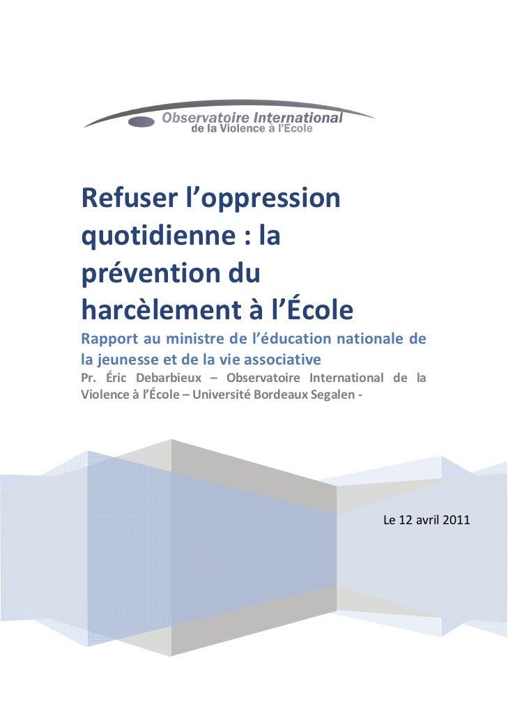 Refuser l'oppressionquotidienne : laprévention duharcèlement à l'ÉcoleRapport au ministre de l'éducation nationale dela je...
