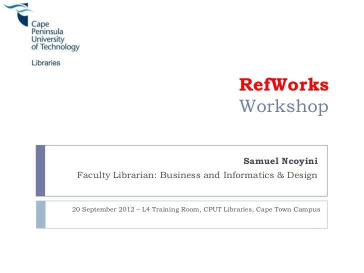 RefWorks                                               Workshop                                                Samuel Ncoy...