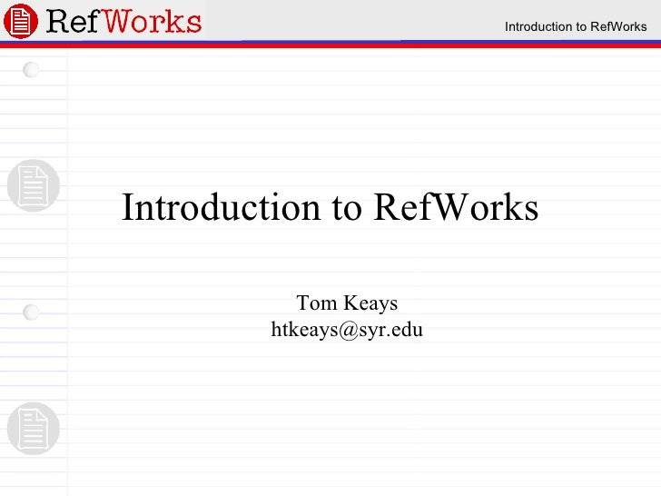 Introduction to RefWorks (revised 9/18/09)