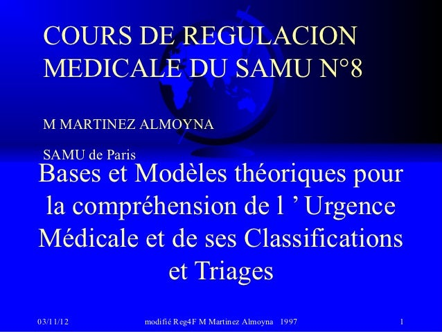 COURS DE REGULACION MEDICALE DU SAMU N°8 M MARTINEZ ALMOYNA SAMU de ParisBases et Modèles théoriques pourla compréhension ...