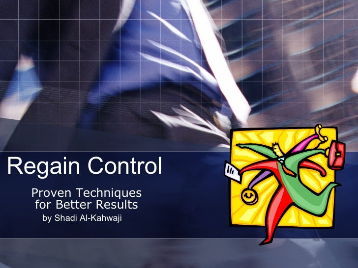 Regain Control Proven Techniques for Better Results by Shadi Al-Kahwaji