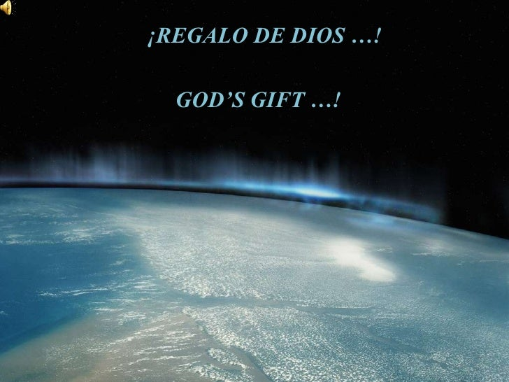 ¡REGALO DE DIOS …!<br />GOD'S GIFT …!<br />