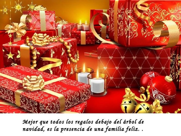 Mejor que todos los regalos debajo del árbol de navidad, es la presencia de una familia feliz. .