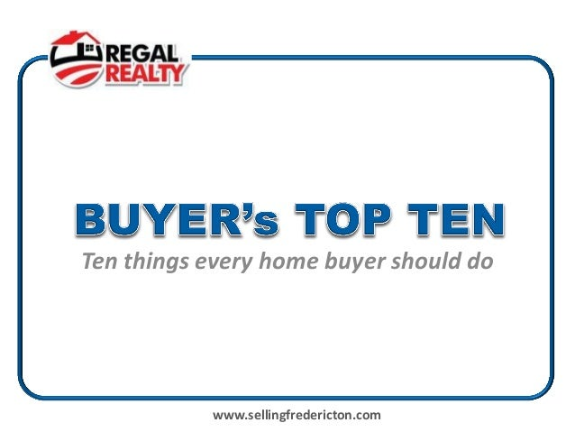 Ten things every home buyer should do           www.sellingfredericton.com