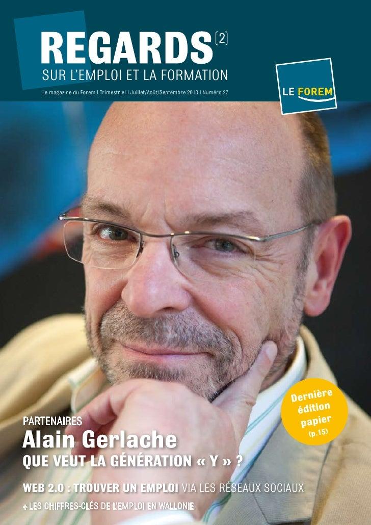 suR L'emPLoi et La foRmation     Le magazine du forem l trimestriel l Juillet/août/septembre 2010 l numéro 27             ...