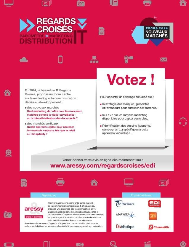REGARDS  CROISÉS  BAROMÈTRE  FOCUS 2014  NOUVEAUX  MARCHÉS  MARKETING  DISTRIBUTION  Votez ! En 2014, le baromètre IT Rega...