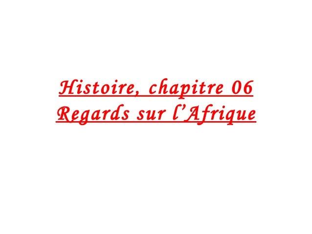 Histoire, chapitre 06 Regards sur l'Afrique