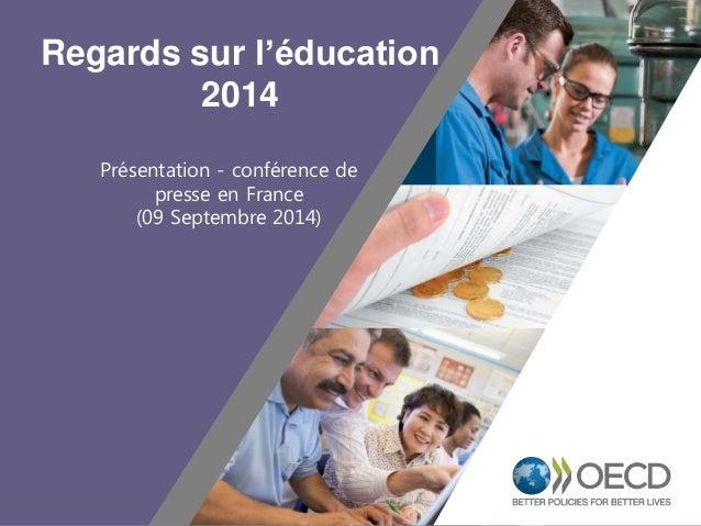 1  Regards sur l'éducation  2014  Présentation - conférence de  presse en France  (09 Septembre 2014)