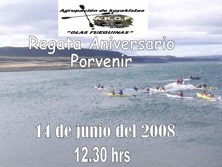 Regata Aniversario  Porvenir 14 de junio del 2008 12.30 hrs