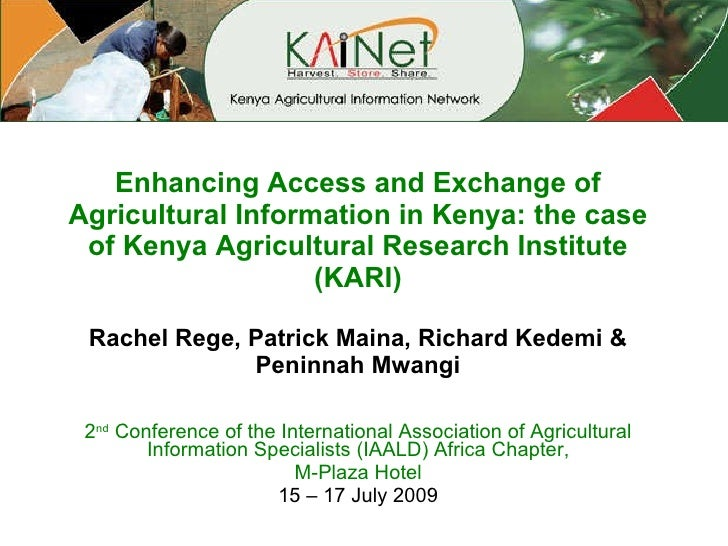 Enhancing Access and Exchange of Agricultural Information in Kenya: the case of Kenya Agricultural Research Institute (KAR...