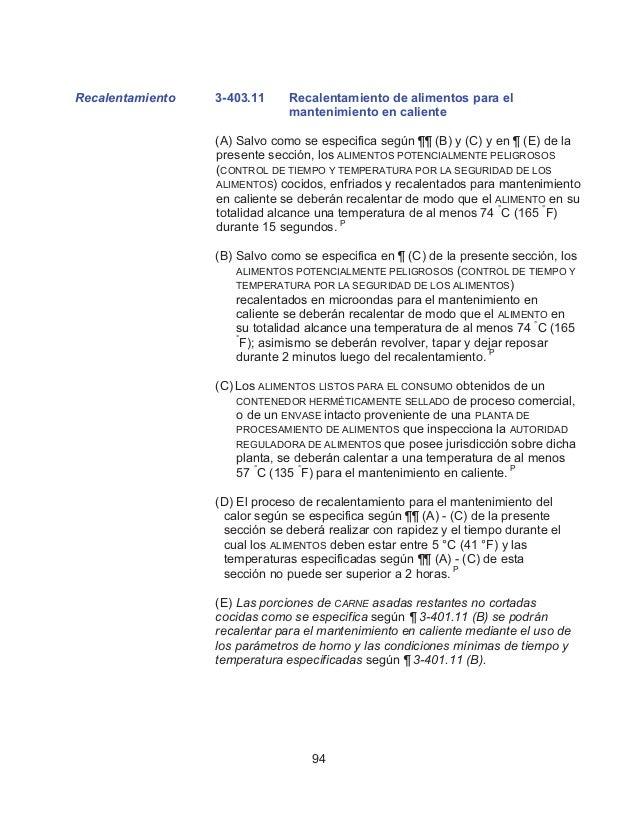Recalentamiento 3-403.11 Recalentamiento de alimentos para el mantenimiento en caliente (A) Salvo como se especifica según...