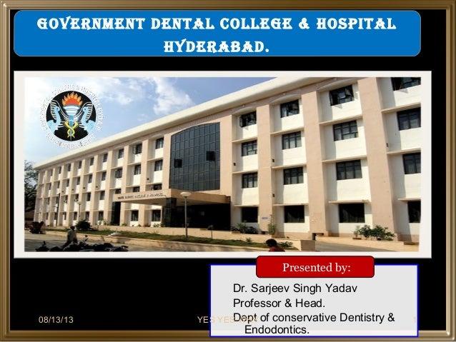 Dr. Sarjeev Singh Yadav Professor & Head. Dept of conservative Dentistry & Endodontics. Presented by: GOVERNMENT DENTAL CO...