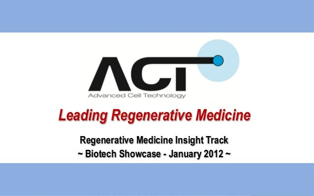 Leading Regenerative MedicineRegenerative Medicine Insight Track~ Biotech Showcase - January 2012 ~