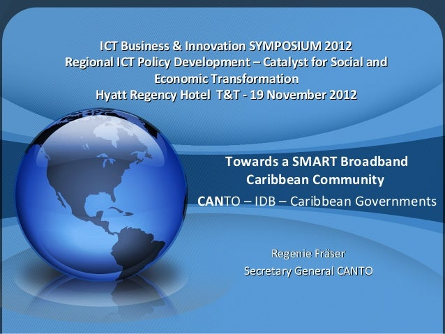ICT Business & Innovation SYMPOSIUM 2012Regional ICT Policy Development – Catalyst for Social and                Economic ...