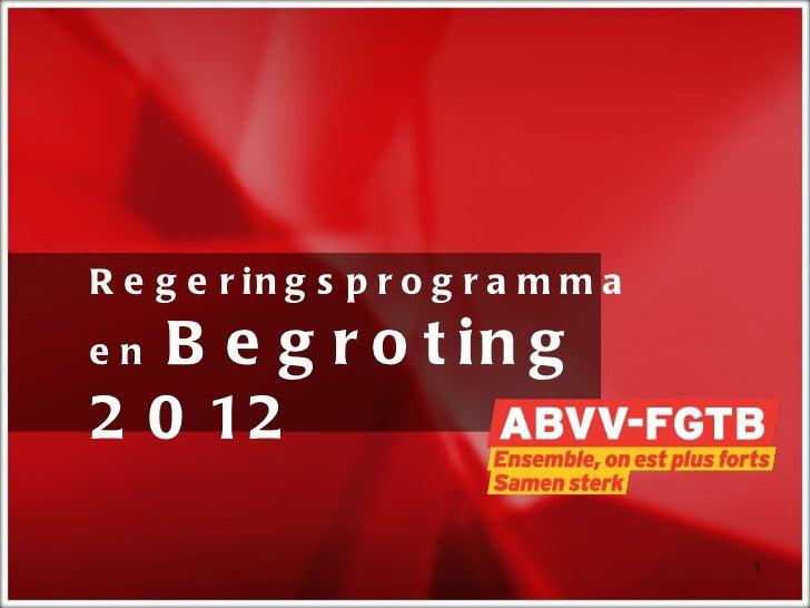 Regeringsprogramma en  Begroting 2012