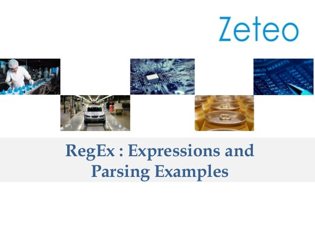 RegEx : Expressions and Parsing Examples