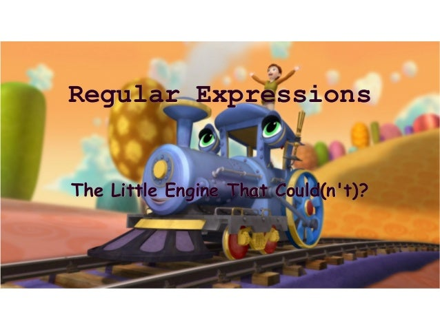 Regular Expressions: Backtracking, and The Little Engine that Could(n't)?