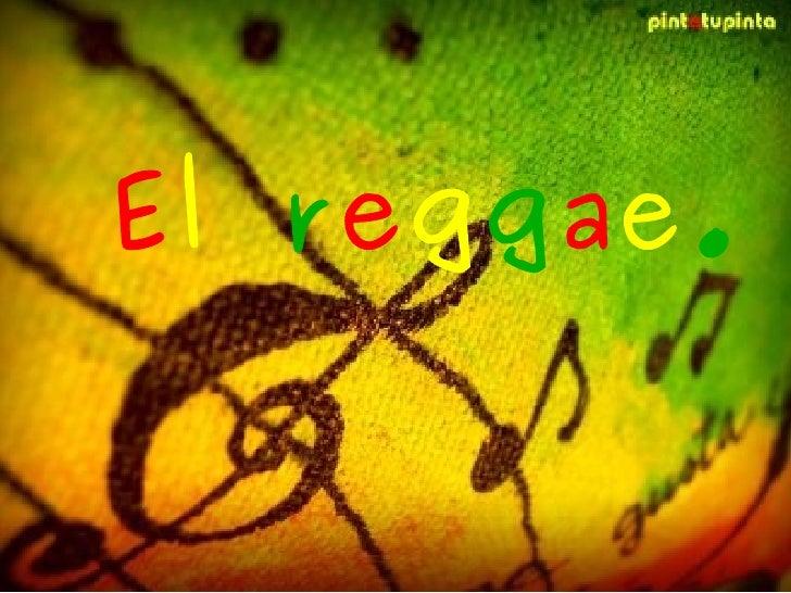 El reggae.El   reggae.