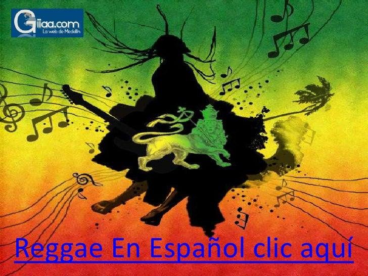 Reggae En Español clic aquí<br />