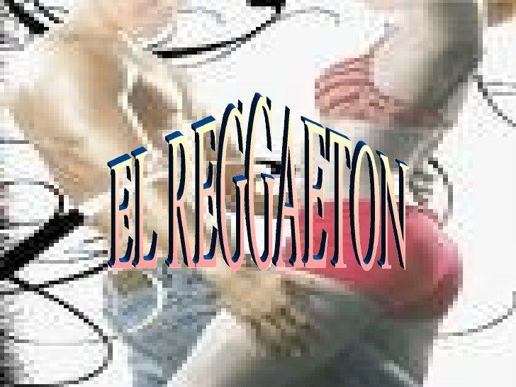 EL REGGAETON